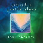 Toward_a_Gentle_Place_Cover.jpg