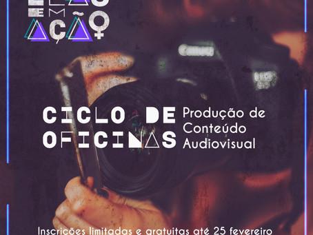 Foco nas oportunidades! Elas em Ação- Ciclo de Oficinas de Produção de Conteúdo Audiovisual.
