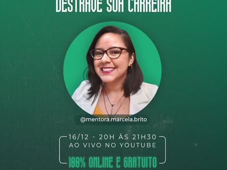 Foco nas oportunidades! Marcela Brito promove workshop de carreira!