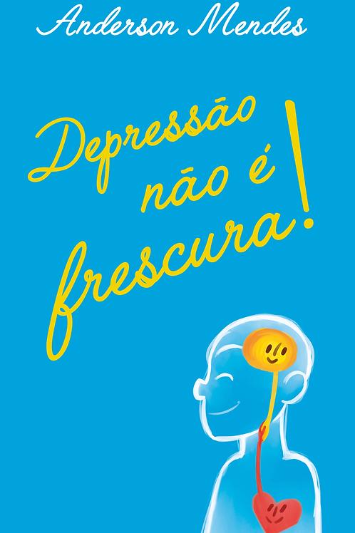 Livro Depressão não é frescura!