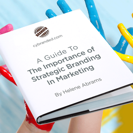 A Guide To: The Importance of Strategic Branding In Marketing
