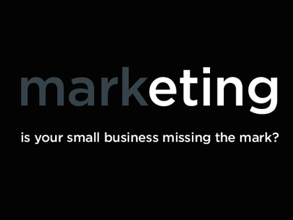Is your small business marketing missing the mark?