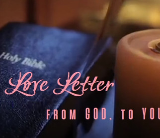 Love Letter; from GOD, to YOU!!!