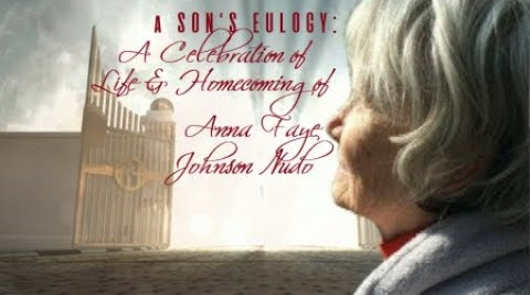 a SON'S EULOGY; Celebrating the Homecoming of Anna Faye Johnson Nudo