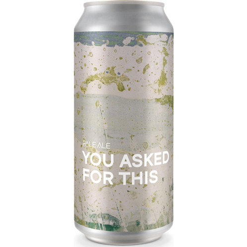 'You Asked For This' - Boundary Brewing - Pale Ale - 4.5%