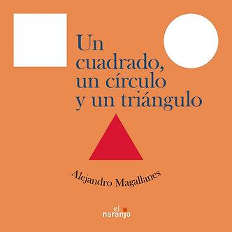 Un cuadrado, un círculo y un triángulo