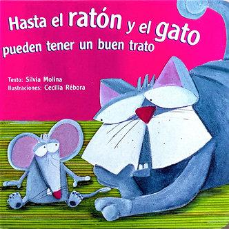 Hasta el ratón y el gato pueden tener un buen trato
