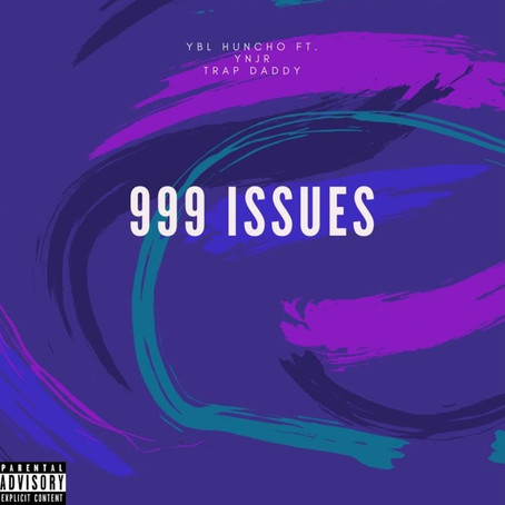 "Watchlist: YBL Huncho ""999 Issues"""