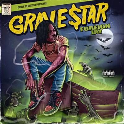 "Watchlist: Foreign Jay ""Grave Star"""