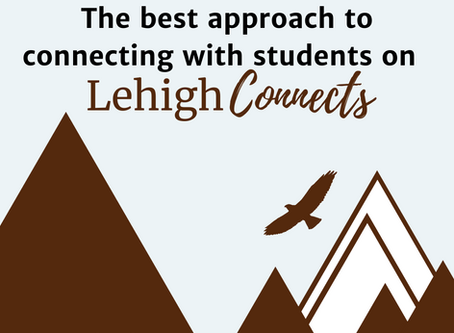 The best approach to connecting with students on Lehigh Connects