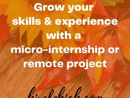 Grow your skills and experience with a micro-internship or remote project