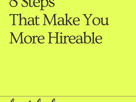 8 Steps that Make You More Hireable