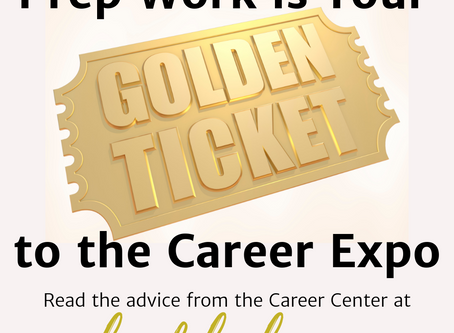 Prep Work is Your Golden Ticket to the Career Expo
