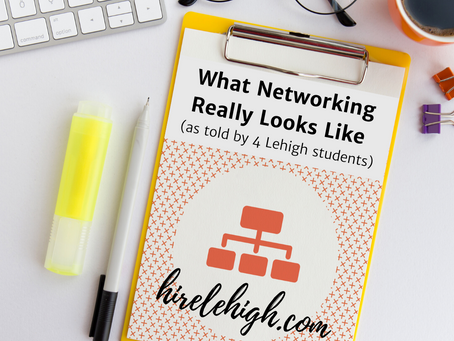 What Networking Really Looks Like (as told by 4 Lehigh students)