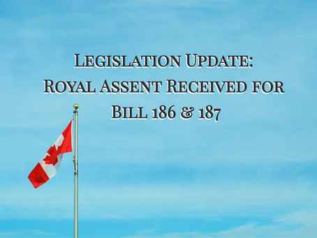 Royal Assent Received, Bill 186 & Bill 187 for Ontario