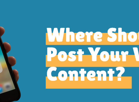 Where Should You Post Your Video Content?