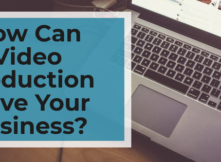 How Can Video Production Drive Your Business?