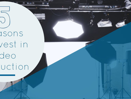 5 Reasons to Invest in Video Production