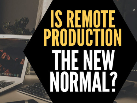 Is Remote the New Normal for Video Production?