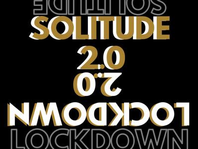 Lockdown vs Solitude 2.0