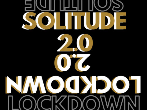 Lockdown vs Solitude 2.0