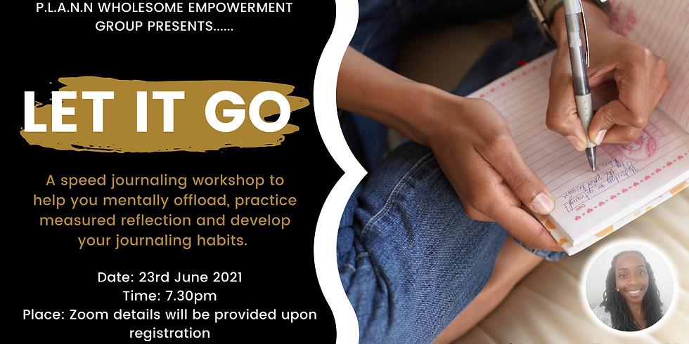 Let It Go - Speed Journaling Workshop