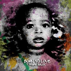 Mark Balet - Born to Love