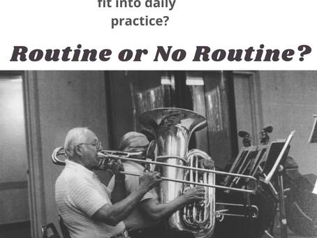 Instrumentalists: Routine or no Routine?