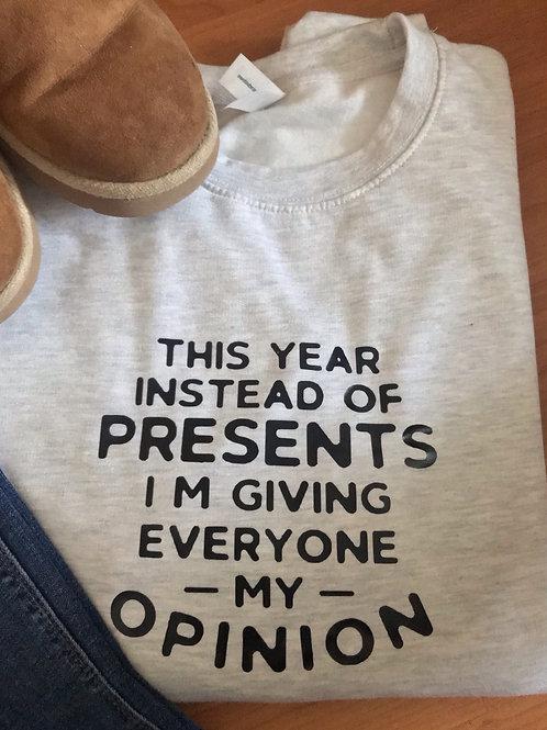 My Opinion Sweatshirt