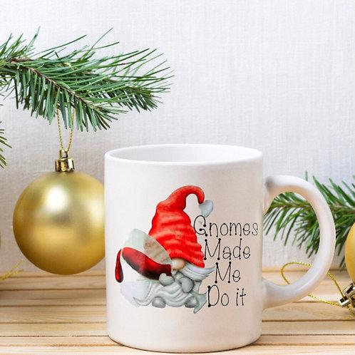 Gnomes Made Me Do it Mug