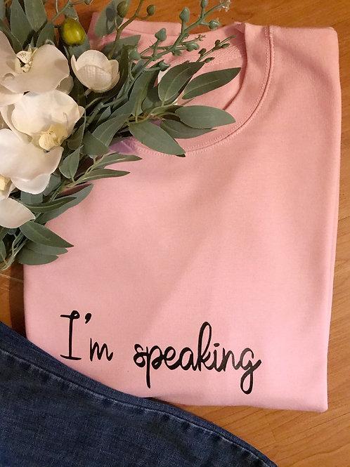 I'm speaking sweatshirt