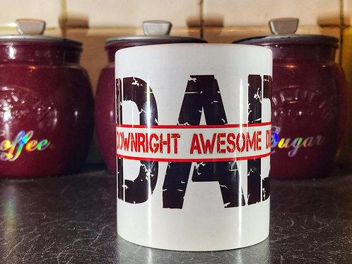 Downright Awesome Dad Mug