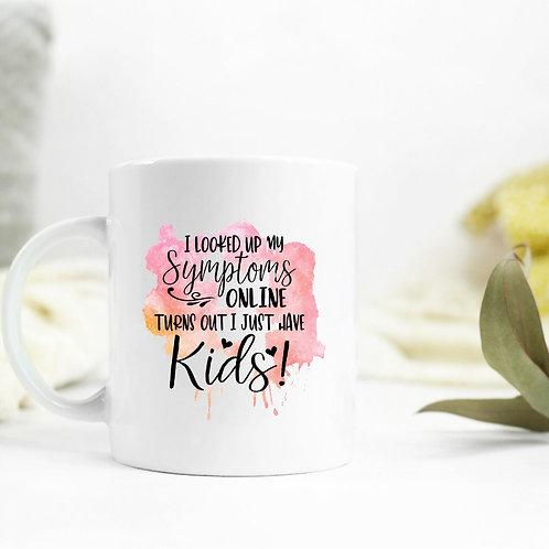 My Symptoms, My Kids Mug