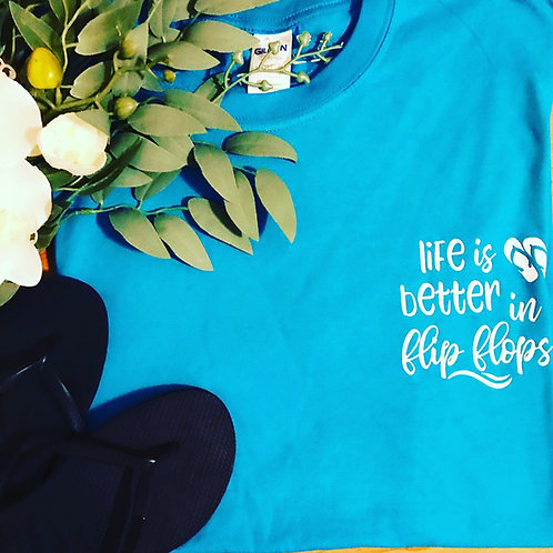 Life is Better in Flipflops T-shirt