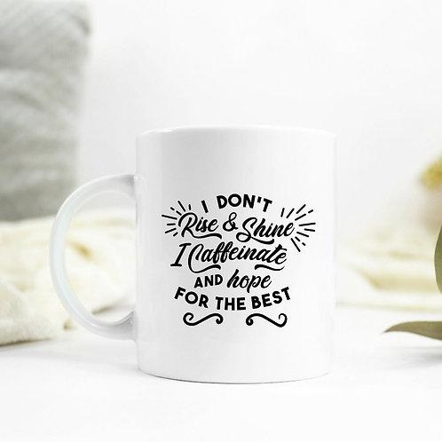 Caffeinate and hope mug