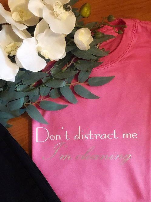 Don't Distract me T-shirt