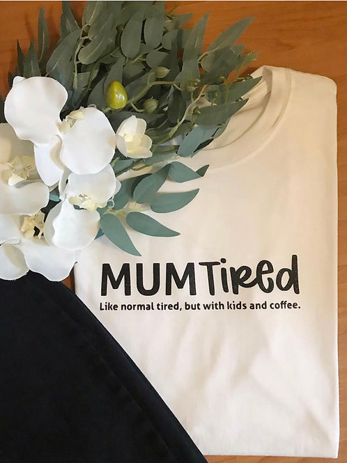 Mum Tired T-shirt