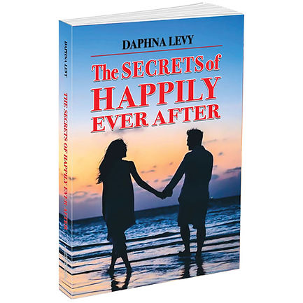 The Secrets of Happily Ever After - Book On Successful Marriage By Daphna Levy