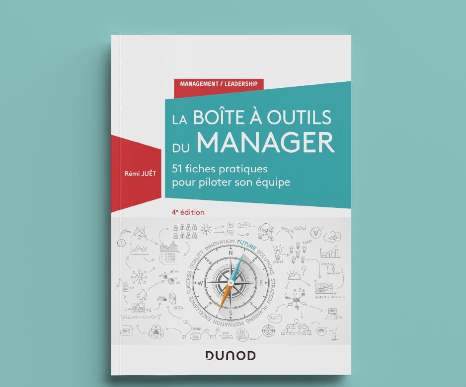 La boîte à outils du manager - 4e éd. - 51 fiches pratiques pour piloter son équipe
