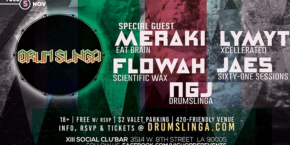 Drumslinga w Special Guest Meraki!