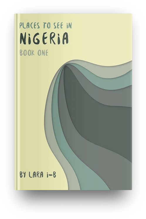 Places To See In Nigeria: Book One