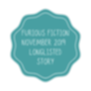 FURIOUS FICTION NOVEMBER 2019 LONGLISTED
