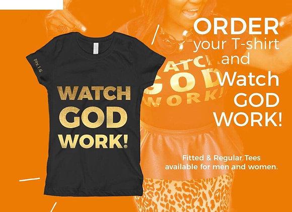T-Shirt: Watch GOD Work