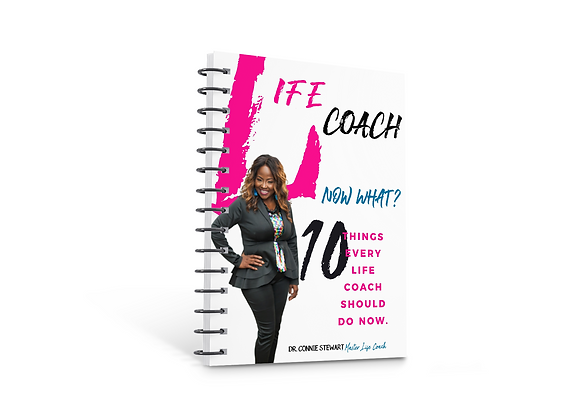 Life Coach Now What? 10 Things Every Coach Should Do Now!