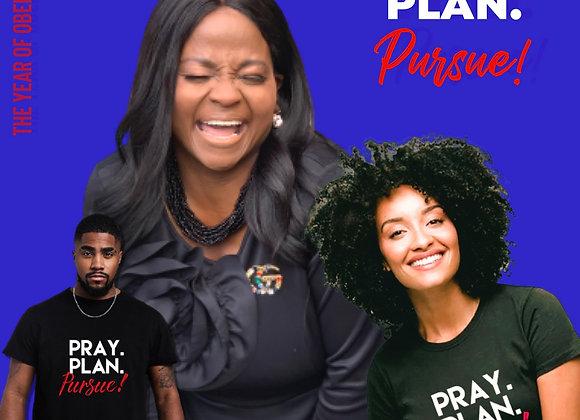 PRAY. PLAN. Pursue! T-shirt