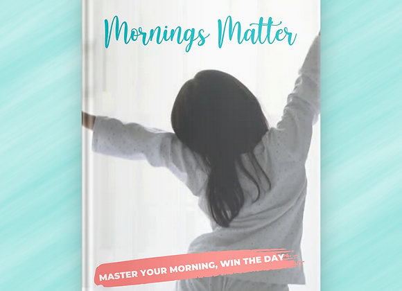 Mornings Matter + BONUS 7 Morning Habits!