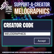 Support A Creator Code: MELOGRAPHICS