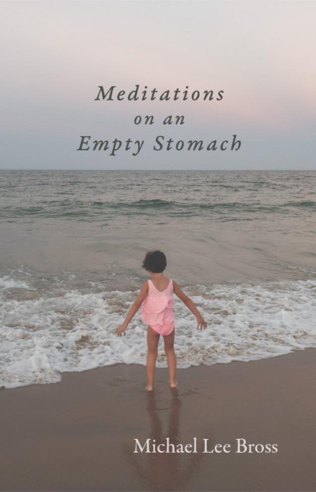 Meditations on an Empty Stomach by Michael Lee Bross