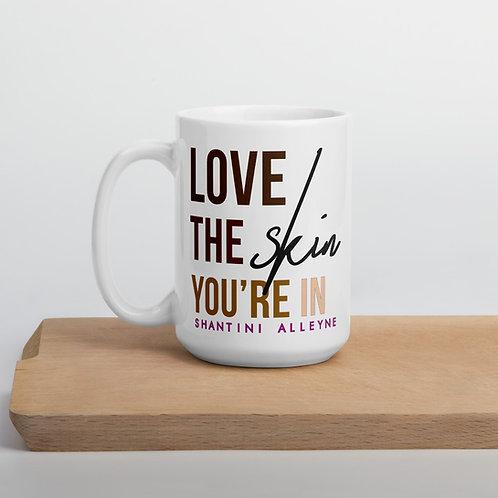 Love the Skin You're in Mug