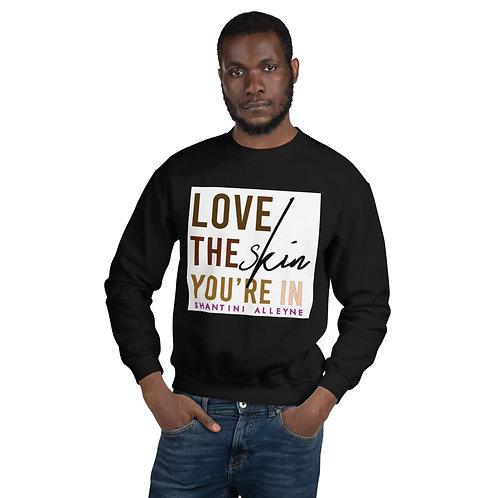 """""""Love the Skin You'e In"""" Noire Unisex Sweatshirt"""